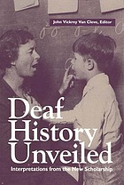 Deaf history unveiled : interpretations from the new scholarship