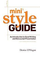 Mini style guide : introduction to good writing and manuscript presentation