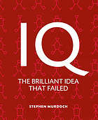 IQ : a smart history of a failed idea