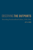 Observing the Outports. Webb., 1950-1980 : Describing Newfoundland Culture, 1950-1980