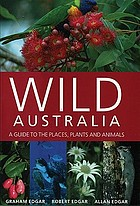 Wild Australia : a guide to the places, plants and animals