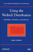 Using the Weibull distribution : reliability, modeling, and inference