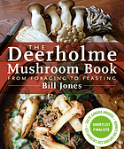 The Deerholme mushroom book : from foraging to feasting