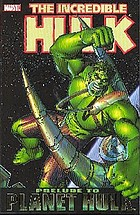 The Incredible Hulk : Prelude to Planet Hulk