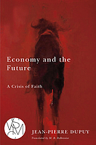 Economy and the Future: A Crisis of Faith.