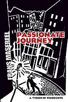 Passionate journey : a vision in woodcuts