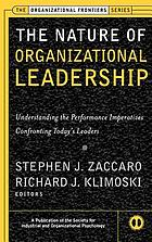 The nature of organizational leadership : understanding the performance imperatives confronting today's leaders
