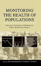 Monitoring the health of populations : statistical principles and methods for public health surveillance
