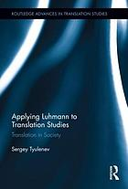 Applying Luhmann to translation studies : translation in society