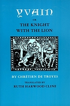 Yvain, or, The knight with the lion