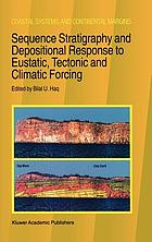 Sequence stratigraphy and depositional response to eustatic, tectonic, and climate forcing