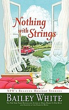 Nothing with strings : NPR's beloved holiday stories
