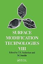 Surface modification technologies VIII : proceedings of the Eighth International Conference on Surface Modification Technologies held in Nice, France, September 26-28, 1994
