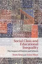Social class and educational inequality : the impact of parents and schools