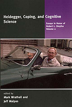 Heidegger, coping and cognitive science : essays in honor of Hubert L. Dreyfus