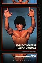 Exploiting East Asian cinemas. Genre, circulation, reception.