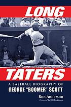 Long taters : a baseball biography of George