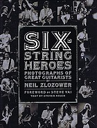 Six-string heroes : photographs of great guitarists