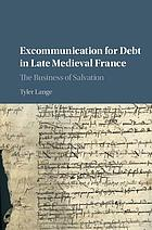 Excommunication for debt in late medieval France : the business of salvation