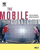 The mobile connection : the cell phone's impact on society