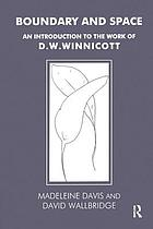 Boundary and space : an introduction to the work of D.W. Winnicott