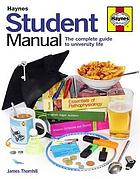 Student manual : the step-by-step guide to university life