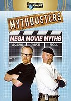 Mythbusters. / Mega movie myths