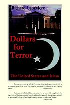 Dollars for terror : the United States and Islam