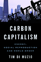 Carbon capitalism : energy, social reproduction and world order
