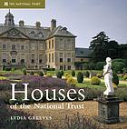 Houses of the National Trust : outstanding buildings of Britain