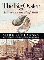 The big oyster : history on the half shell