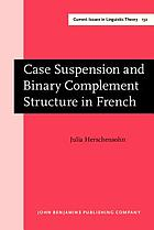 Case Suspension and Binary Complement Structure in French.