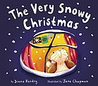 The very snowy christmas / by Diana Hendry; illustrated by Jane Chapman.