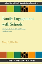 Family engagement with schools : strategies for school social workers and educators