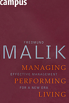 Managing, performing, living : effective management for a new era