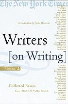 Writers on writing : collected essays from the New York times