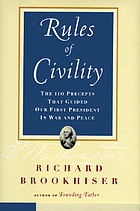 Rules of civility : the 110 precepts that guided our first president in war and peace