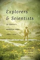 Explorers & scientists in China's borderlands, 1880-1950