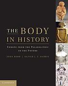 The body in history : Europe from the Palaeolithic to the future