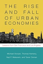The rise and fall of urban economies : lessons from San Francisco and Los Angeles