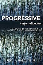 Progressive dispensationalism : an analysis of the movement and defense of traditional dispensationalism