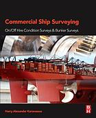 Commercial ship surveying : on/off hire condition surveys & bunker surveys