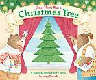 Once there was a Christmas tree : a magical snow globe book