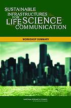 Sustainable infrastructures for life science communication : workshop summary