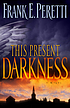 This present darkness by  Frank E Peretti
