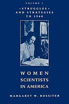 Women scientists in America : struggles and strategies to 1940