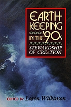 Earthkeeping in the nineties : stewardship of creation