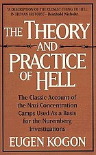 The theory and practice of hell : the German concentration camps and the system behind them