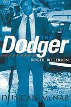 The dodger : inside the world of Roger Rogerson