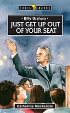 Just get up out of your seat : Billy Graham